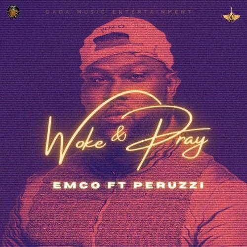 Emco Ft. Perruzi – Woke & pray mp3 download
