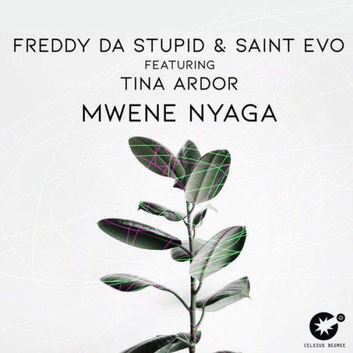 Freddy Da Stupid Ft. Saint Evo & Tina Ardor – Mwene Nyaga (Original Mix) mp3 download