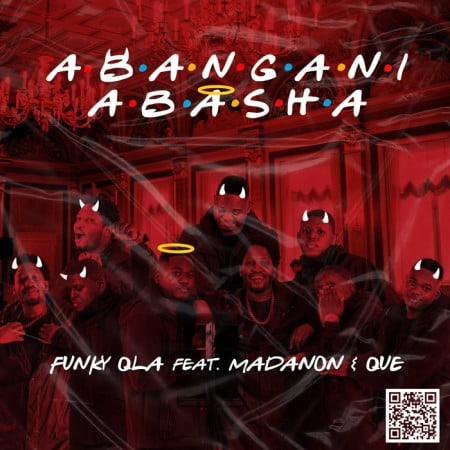 Funky Qla – Abangani Abasha Ft. Madanon, Que mp3 download