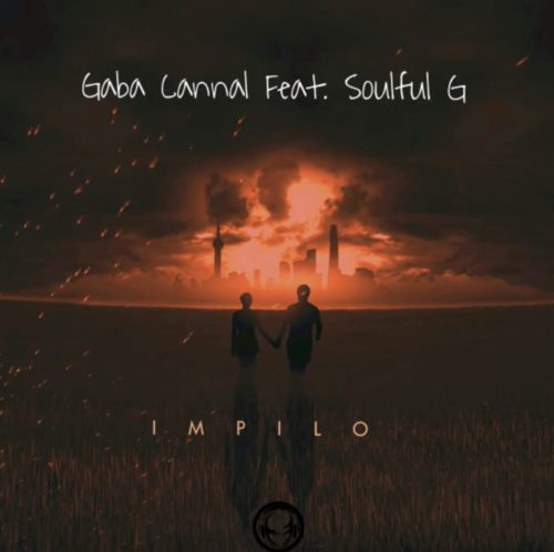 Gaba Cannal – iMpilo Ft. Soulful G mp3 download
