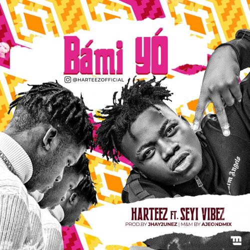 Harteez – Bami Yo Ft. Seyi Vibez mp3 download