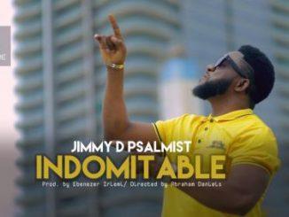 DOWNLOAD Jimmy D Psalmist - Indomitable (Audio + Video)