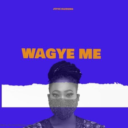 Joyce Blessing – Wagye Me mp3 download