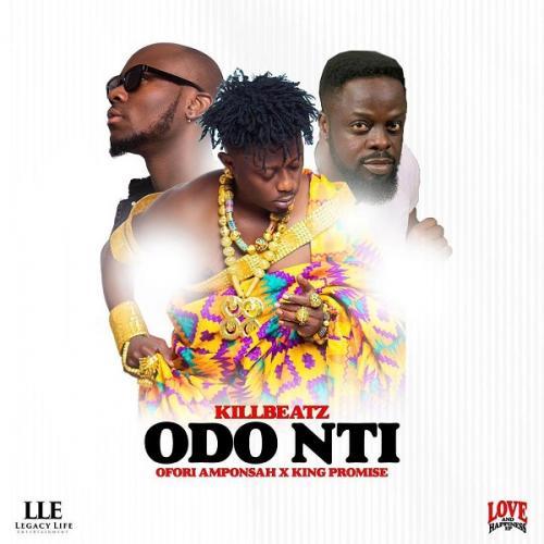 Killbeatz – Odo Nti Ft. Ofori Amponsah, King Promise mp3 download