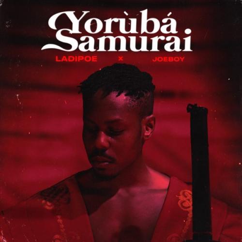 LadiPoe – Yoruba Samurai Ft. Joeboy mp3 download