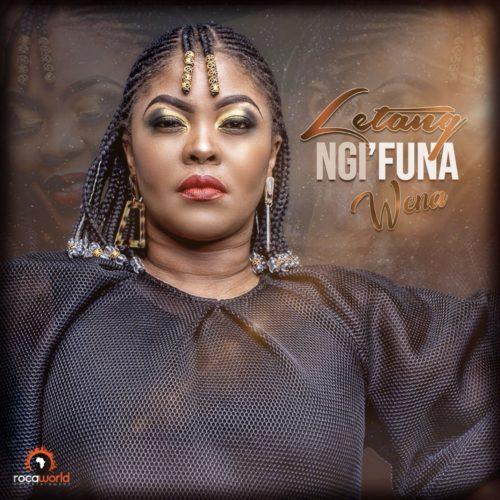 Letang – Ngi'funa Wena mp3 download