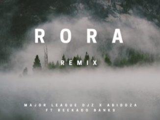 Major League & Abidoza – Rora (Amapiano Remix) Ft. Reekado Banks
