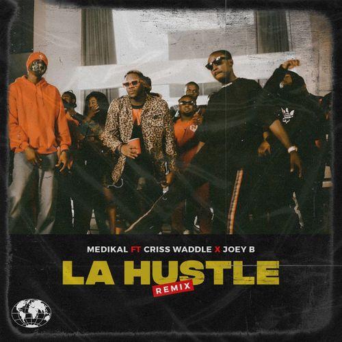Medikal Ft. Joey B x Criss Waddle – La Hustle (Remix) mp3 download