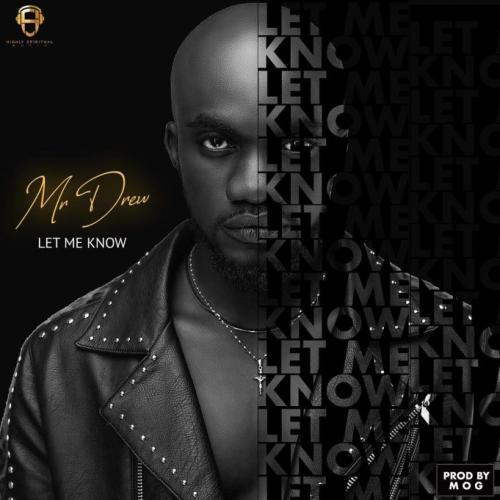 Mr Drew – Let Me Know mp3 download