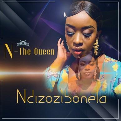 N-The Queen – Ndizozibonela mp3 download