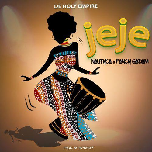 Nautyca – Jeje Ft. Fancy Gadam mp3 download