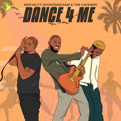 Nsikak Ft. Show Dem Camp & The Cavemen – Dance 4 Me mp3 download