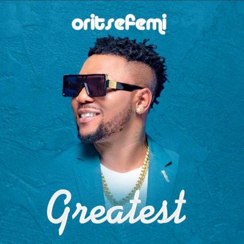 Oritse Femi - Greatest mp3 download