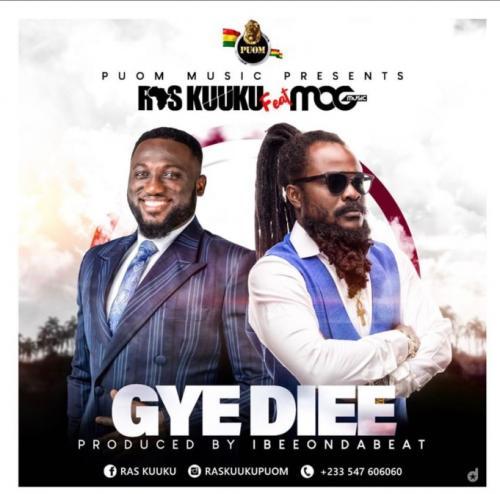 Ras Kuuku – Gye Diee Ft. MOG Music mp3 download