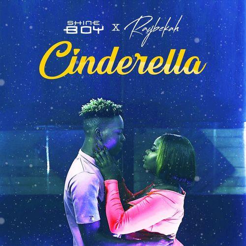 Raybekah – Cinderella Ft. Shine Boy mp3 download