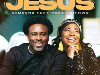 Samsong – Jesus Ft. Mercy Chinwo