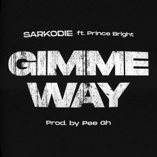 Sarkodie – Gimme Way Ft. Prince Bright (Buk Bak) mp3 download