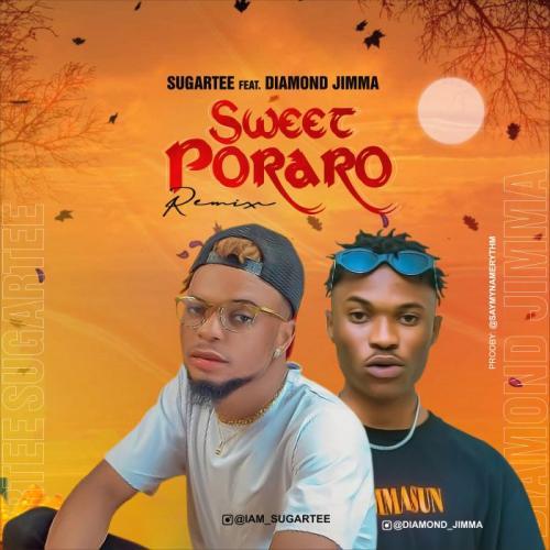 Sugartee Ft. Diamond Jimma – Sweet Poraro (Remix) mp3 download