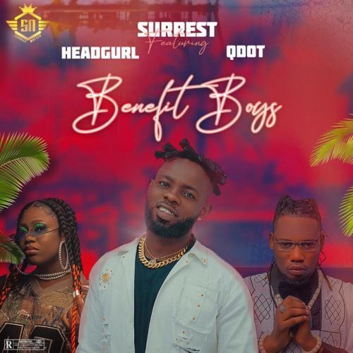 Surrest – Benefit Boys Ft. Headgurl, Qdot mp3 download