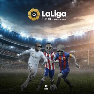 T-man – LaLiga Ft. Mshayi & Mr Thela mp3 download