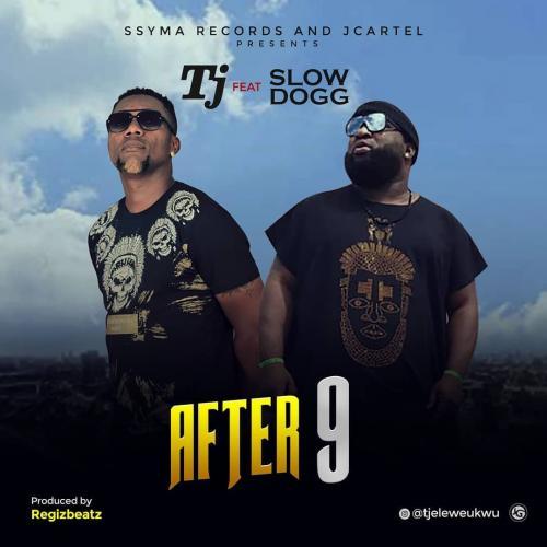 TJ – After 9 Ft. Slowdog mp3 download