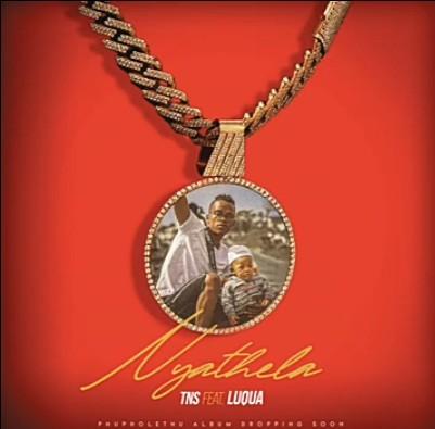 TNS – Nyathela Ft. Luqua mp3 download
