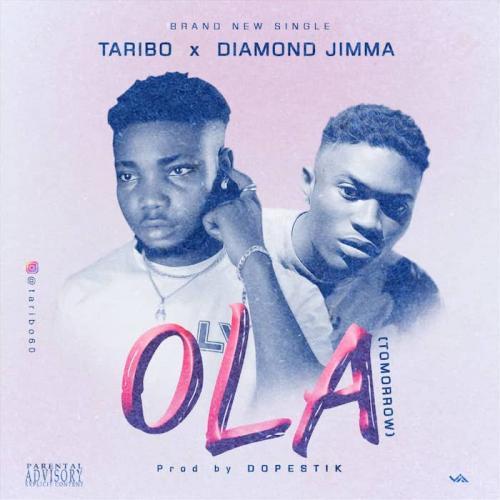 Taribo Ft. Diamond Jimma – Ola (Tomorrow) mp3 download