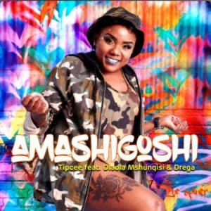 Tipcee – Amashigoshi Ft. Dladla Mshunqisi, Drega mp3 download