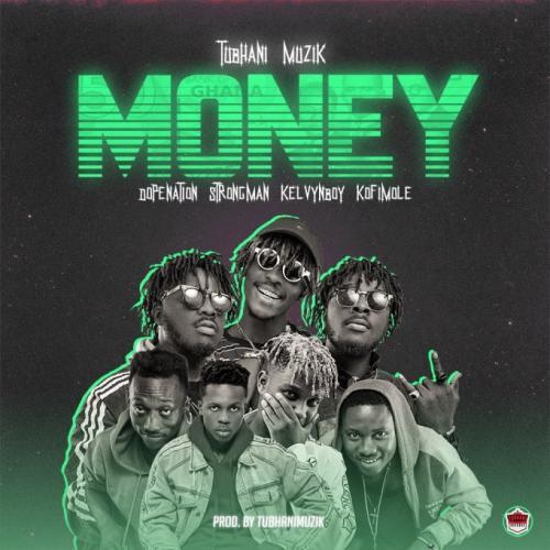 TubhaniMuzik – Money Ft. Dopenation, Strongman, Kelvyn Boy, Kofi Mole mp3 download