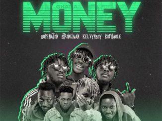 TubhaniMuzik – Money Ft. Dopenation, Strongman, Kelvyn Boy, Kofi Mole