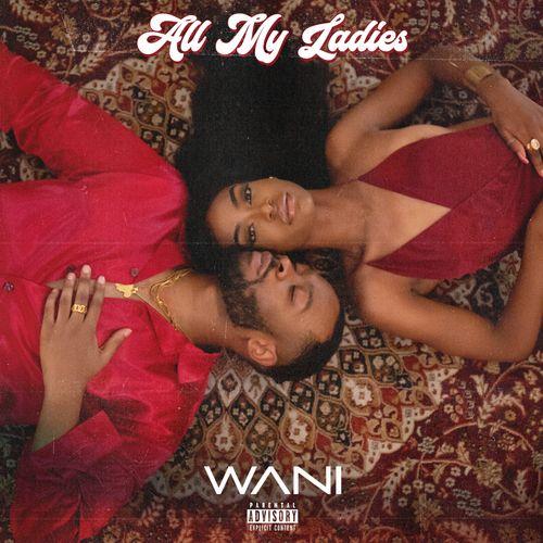 WANI – All My Ladies mp3 download
