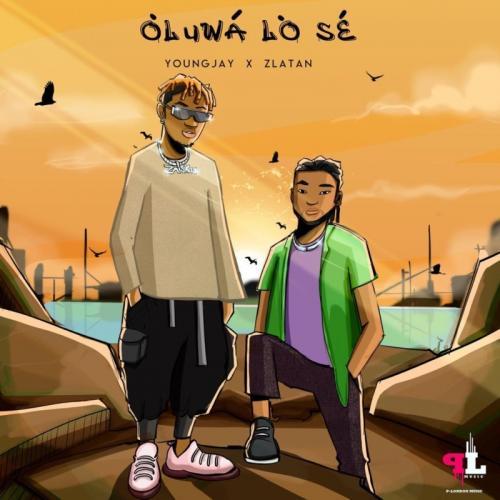 Young Jay – Oluwa Lo Se Ft. ZLatan mp3 download