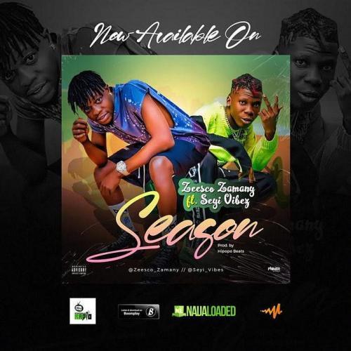 Zeesco Zamany Ft. Seyi Vibez – Season mp3 download