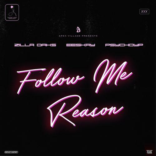 Zilla Oaks – Follow Me Reason Ft. PsychoYP & Eeskay mp3 download