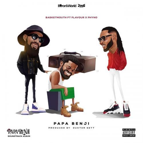 Basketmouth – Papa Benji Ft. Phyno, Flavour mp3 download