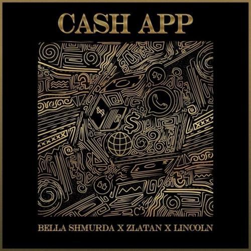 Bella Shmurda – Cash App Ft. Zlatan, Lincoln mp3 download