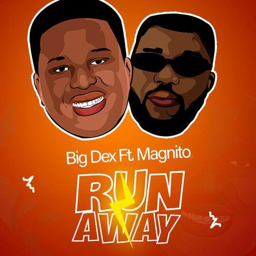 Big Dex – Run Away Ft. Magnito mp3 download