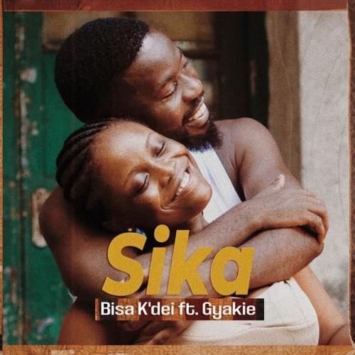Bisa Kdei – Sika Ft. Gyakie mp3 download
