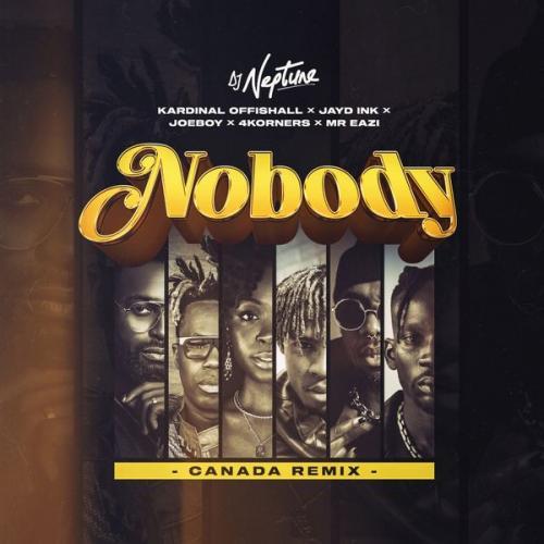 DJ Neptune – Nobody (Canada Remix) Ft. Kardinal Offishall, Mr Eazi, Joeboy mp3 download