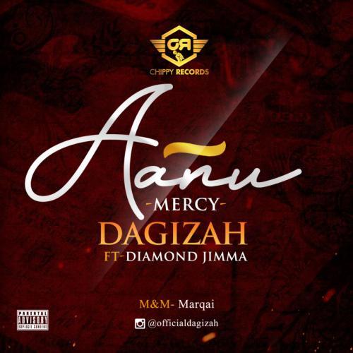 Dagizah – Aanu (Mercy) Ft. Diamond Jimma mp3 download