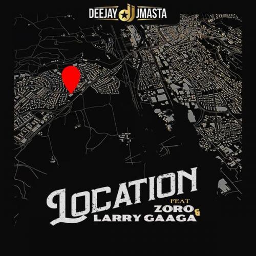 Deejay J Masta – Location Ft. Zoro, Larry Gaaga mp3 download