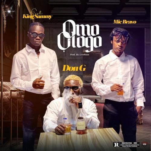 Don G Ft. Mic Bravo & King Sammy – Omo Ologo mp3 download