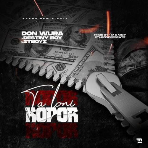 Don Wura – Talo Ni Kopor Ft. Destiny Boy & 2TBoyz mp3 download