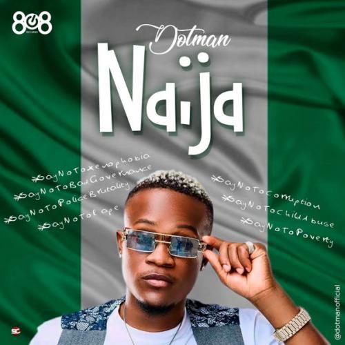 Dotman – Naija (End Sars Now) mp3 download