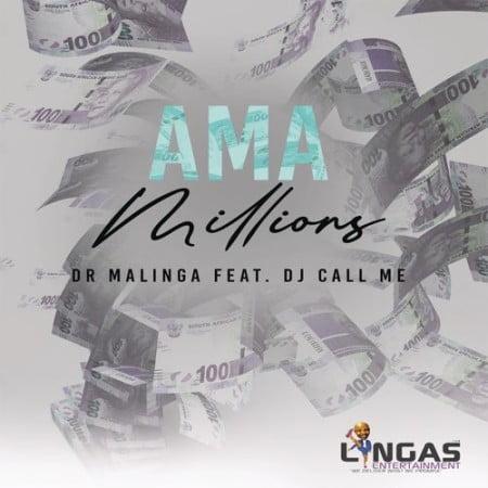 Dr Malinga – Ama Millions Ft. DJ Call Me mp3 download