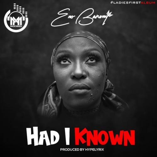 Eno Barony – Had I Known mp3 download