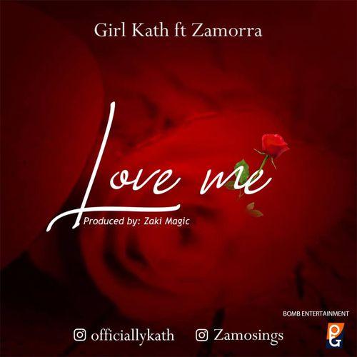 Girl Kath – Love Me Ft. Zamorra mp3 download