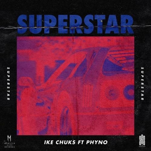 Ike Chuks – Superstar Ft. Phyno mp3 download