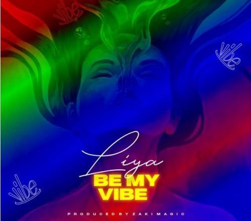 Liya – Be My Vibe mp3 download