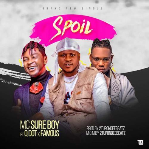MC Sureboy – Spoil Ft. Famous & Qdot mp3 download
